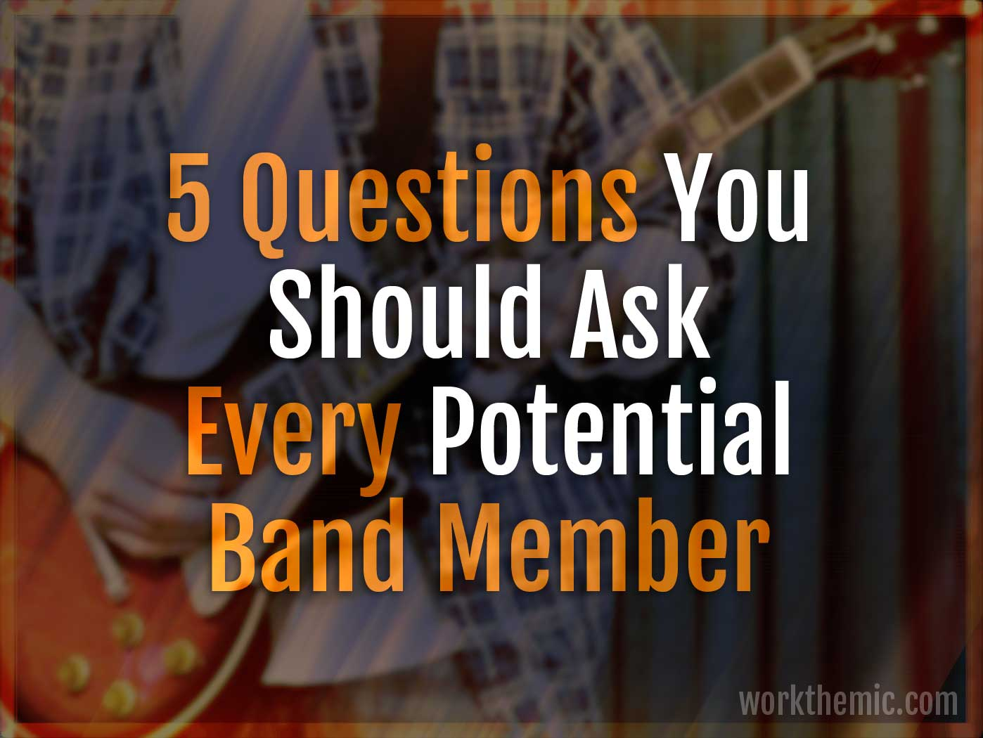 5 questions to ask every potential band member