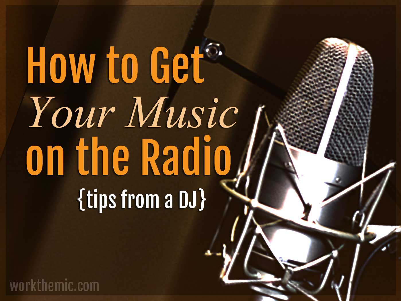 get your music on the radio: tips from a dj